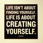 Creating your life